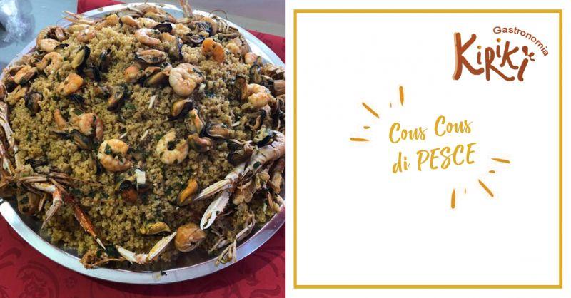 KIRIKI offerta specialita cous cous di pesce marsala - occasione tavola calda marsala