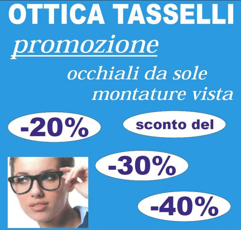 Ottica Tasselli offerta occhiali da sole - promozione montature da vista Macerata