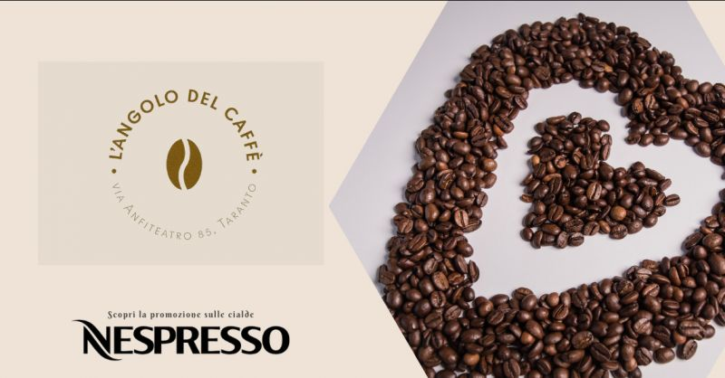 Angolo del caffe Offerta cialde nespresso taranro - promozione caffe lollo taranto